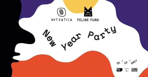 Authentic & FELINE FUNK - New Year Party
