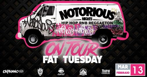Notorious On Tour Fat Tuesday