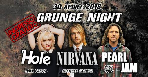 Grunge Night // Nirvana ◆ Pearl Jam ◆ Hole
