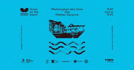 Tenax on the Beach(Free Entry)Memoryman aka Uovo,Matteo Zarcone