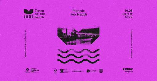 Tenax on the Beach (free entry), Mennie, Teo Naddi