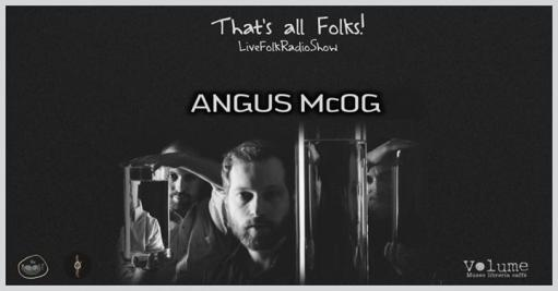 That's all Folks! w/ ANGUS McOG