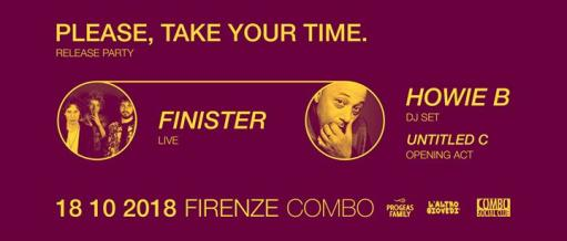 Finister + Howie B - 'Please, Take Your Time' party