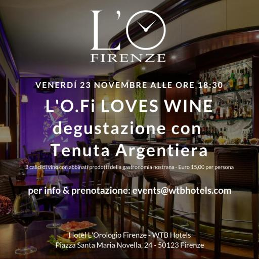 The O.FI. LOVES WINE - tasting with Argentiera Bolgheri