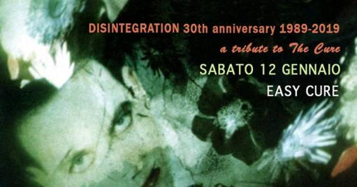 Disintegration 30th anniversary/a tribute to The Cure/ Easy Cure