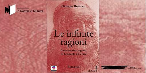 The Infinite Reasons. The secret manuscript of Leonardo da Vinci
