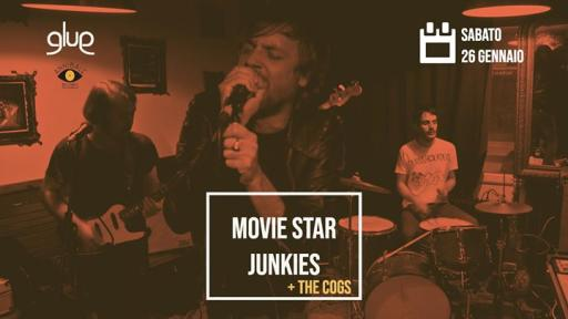 Annibale presents: Movie Star Junkies + The Cogs live