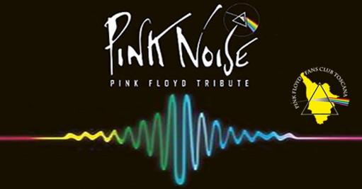 Meeting Pink Floyd Fans Club Toscana: Pink Noise live