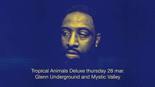 Tropical Animals Deluxe with Glenn Underground