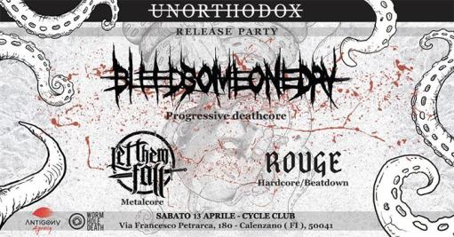 "✵ Bleed Someone Dry ""̶U̶n̶o̶r̶t̶h̶o̶d̶o̶x̶"" Release Party ✵"