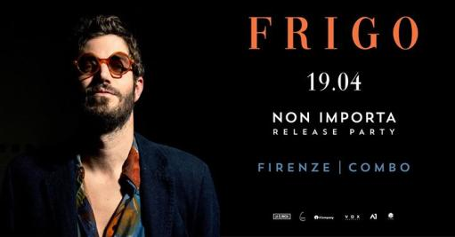 FRIGO • Non Importa • Release Album Party