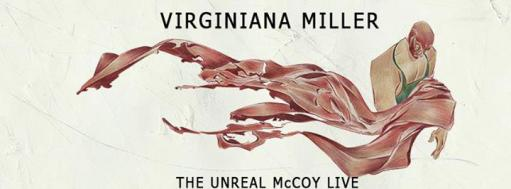 Virginiana Miller / The Unreal McCoy live