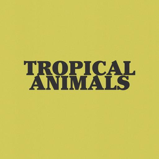 Tropical Animals 9th Anniversary! w /
