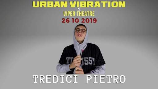 Urban vibration presents Tredici Pietro