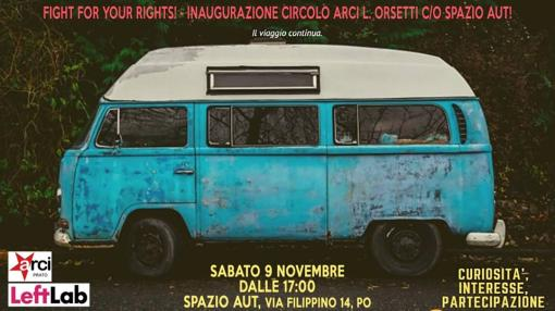 Fight for your rights! Inaugurazione Circolo ARCI L.Orsetti