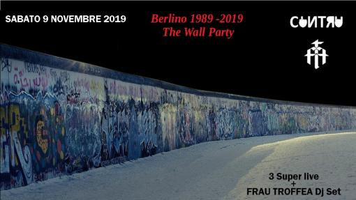 Berlino 1989-2019 : The Wall party! 3 Super-band + Dj set