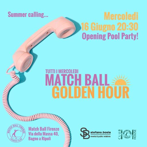 MATCH BALL Golden hour * Opening Party